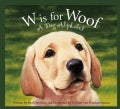 W Is for Woof: A Dog Alphabet (Hardcover)