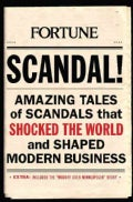 Scandal!: Amazing Tales of Scandals that Shocked the World and Shaped Modern Business (Hardcover)