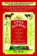 Little Heathens: Hard Times and High Spirits on an Iowa Farm During the Great Depression (Paperback)