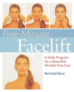 Five-minute Face-lift: A Daily Program for a Beautiful, Wrinkle-free Face (Paperback)