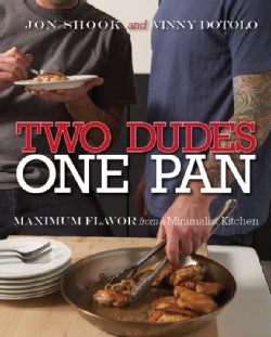 Two Dudes, One Pan: Maximum Flavor from a Minimalist Kitchen (Paperback)