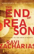 The End of Reason: A Response to the New Atheists (Hardcover)