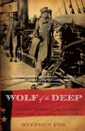 Wolf of the Deep: Raphael Semmes and the Notorious Confederate Raider CSS Alabama (Paperback)