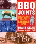 BBQ Joints: Stories and Secret Recipes from the Barbeque Belt (Paperback)