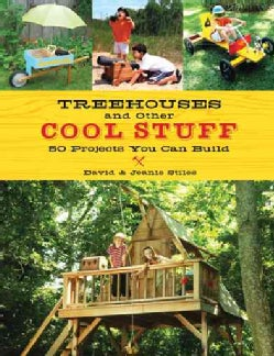 Treehouses and Other Cool Stuff: 50 Projects You Can Build (Paperback)
