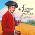 Farmer George Plants a Nation (Hardcover)