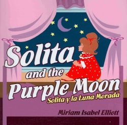 Solita and the Purple Moon / Solita y la Luna Morada: A Children's Book / Un Libro Para Ninos (Paperback)
