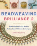 Beadweaving Brilliance 2: Make Beautiful Jewelry While Mastering Six Basic Beading Stitches (Paperback)
