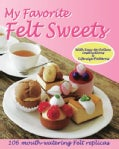 My Favorite Felt Sweets (Paperback)