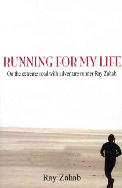 Running for My Life: On the Extreme Road With Adventure Runner Ray Zahab (Paperback)
