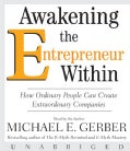 Awakening the Entrepreneur Within: How Ordinary Peolpe Can Create Extraordinary Companies (CD-Audio)