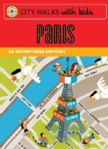 City Walks with Kids Paris: 50 Adventures on Foot (Cards)