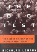 The Big Test: The Secret History of the American Meritocracy (Paperback)