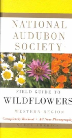 National Audubon Society Field Guide to North American Wildflowers: Western Region (Paperback)