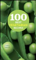 100 Best Vegetarian Recipes: Easy Meatless Dishes for Everyday Meals (Hardcover)