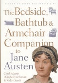 The Bedside, Bathtub & Armchair Companion to Jane Austen (Paperback)