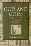 Of God and Gods: Egypt, Israel, and the Rise of Monotheism (Paperback)