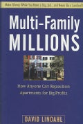 Multi-Family Millions: How Anyone Can Reposition Apartments for Big Profits (Hardcover)
