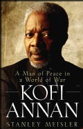 Kofi Annan: A Man of Peace in a World of War (Paperback)