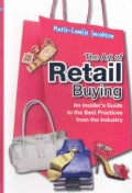 The Art of Retail Buying: An Insider's Guide to the Best Practices from the Industry (Paperback)