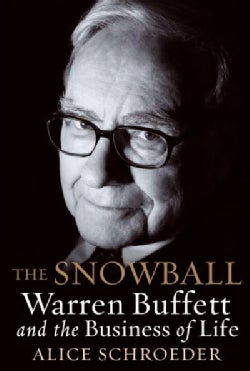 The Snowball: Warren Buffett and the Business of Life (Hardcover)