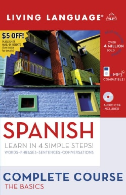 Living Language Complete Course Spanish: The Basics: Learn in 4 Simple Steps