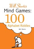 Will Shortz's Mind Games: 100 Alphabet Riddles (Paperback)