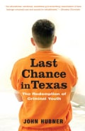 Last Chance In Texas: The Redemption of Criminal Youth (Paperback)