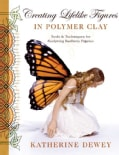 Creating Lifelike Figures in Polymer Clay: Tools and Techniques for Sculpting Realistic Figures (Paperback)