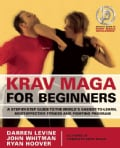 Krav Maga for Beginners: A Step-by-Step Guide to the World's Easiest-to-Learn, Most-Effective Fitness and Fightin... (Paperback)