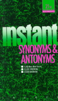 Instant Synonyms and Antonyms (Paperback)