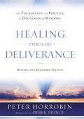 Healing through Deliverance: The Foundation and Practice of Deliverance Ministry (Hardcover)