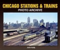 Chicago Stations & Trains Photo Archive (Paperback)