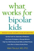 What Works for Bipolar Kids: Help and Hope for Parents (Paperback)