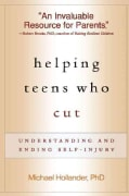 Helping Teens Who Cut: Understanding and Ending Self-Injury (Paperback)