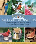 Best-Ever Backyard Birding Tips: Hundreds of Easy Ways to Attract the Birds You Love to Watch (Paperback)