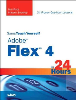 Sams Teach Yourself Adobe Flex 4 in 24 Hours (Paperback)