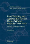 Plant Breeding and Agrarian Research in Kaiser-Wilhelm-Institutes 1933-1945: Calories, Caoutchouc, Careers (Paperback)