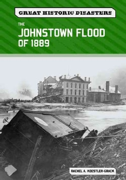 The Johnstown Flood of 1889 (Hardcover)