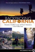 Backpacking California: Mountain, Foothill, Coastal, & Desert Adventures in the Golden State (Paperback)