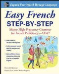 Easy French Step-by-Step: Master High-frequency Grammar for French Proficiency--fast! (Paperback)