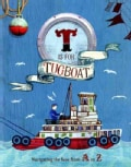 T Is for Tugboat: Navigating the Seas From A to Z (Hardcover)