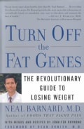 Turn Off the Fat Genes: The Revolutionary Guide to Losing Weight (Paperback)