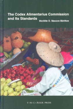 The Codex Alimentarius Commission and Its Standards (Hardcover)