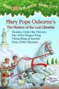 Magic Tree House Books 13-16: the Mystery of the Lost Libraries: Vacation Under the Volcano/Day of the Dragon King/Viking Shi...