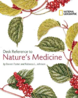 National Geographic Desk Reference to Nature's Medicine (Paperback)