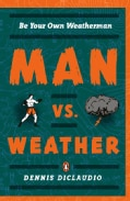 Man vs. Weather: How to Be Your Own Weatherman (Paperback)