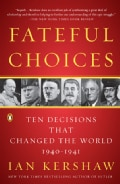 Fateful Choices: Ten Decisions That Changed the World 1940-1941 (Paperback)