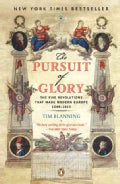The Pursuit of Glory: The Five Revolutions That Made Modern Europe : 1648 - 1815 (Paperback)