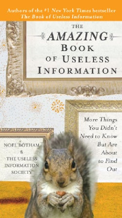 The Amazing Book of Useless Information: More Things You Didn't Need to Know but Are About to Find Out (Paperback)